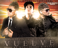Vuelve - Carnal Ft. Farruko & Daddy Yankee