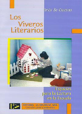 LOS VIVEROS LITERARIOS ... Experiencias Didácticas  Inés de Cuevas [VZLA]----Haz clic en imagen