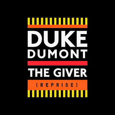 Duke Dumont - The Giver (Reprise) [Remixes EP]
