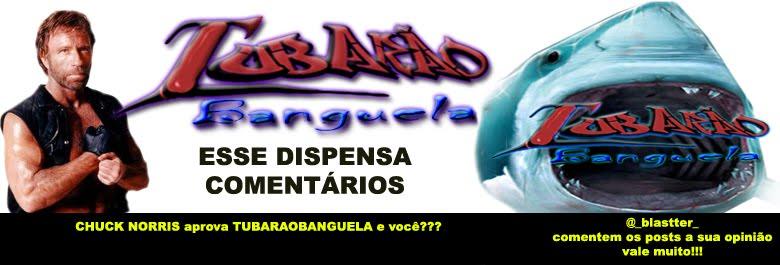 TUBARÃO BANGUELA