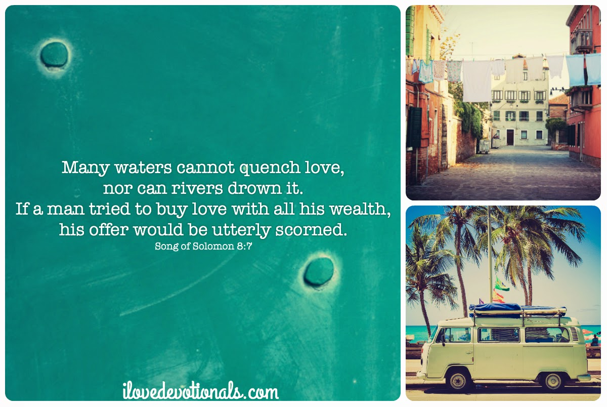 Song of Solomon 8:7 Many waters cannot quench love
