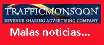 Malas noticias en trafficmonsoon