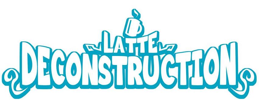 Latte Deconstruction
