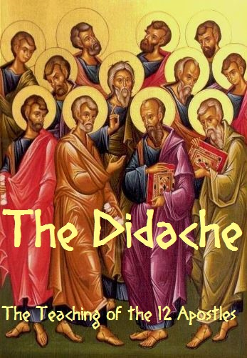 THE DIDACHE - The Teaching of The 12 Apostles