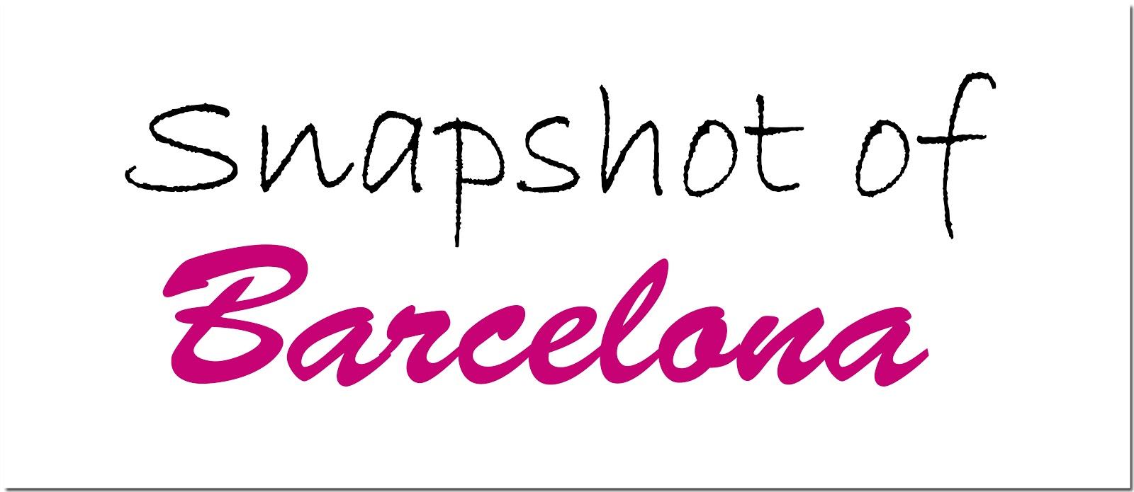 Ponte unos tacones: SNAPSHOT OF BARCELONA