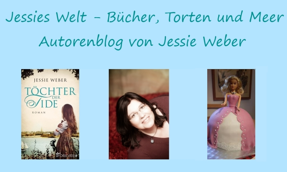 Jessies Welt - Bücher, Torten und Meer: der Autorenblog von Jessie Weber