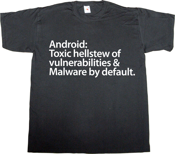 malware google Android apple ios iphone t-shirt ephemeral-t-shirts