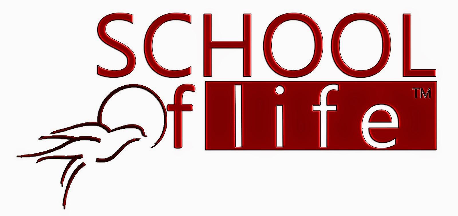 SCHOOL OF LIFE™