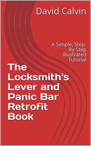 The Locksmith's Lever and Panic Bar Retrofit Book!!