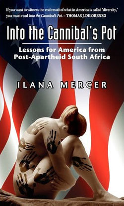 Into the Cannibal's Pot, by Ilana Mercer
