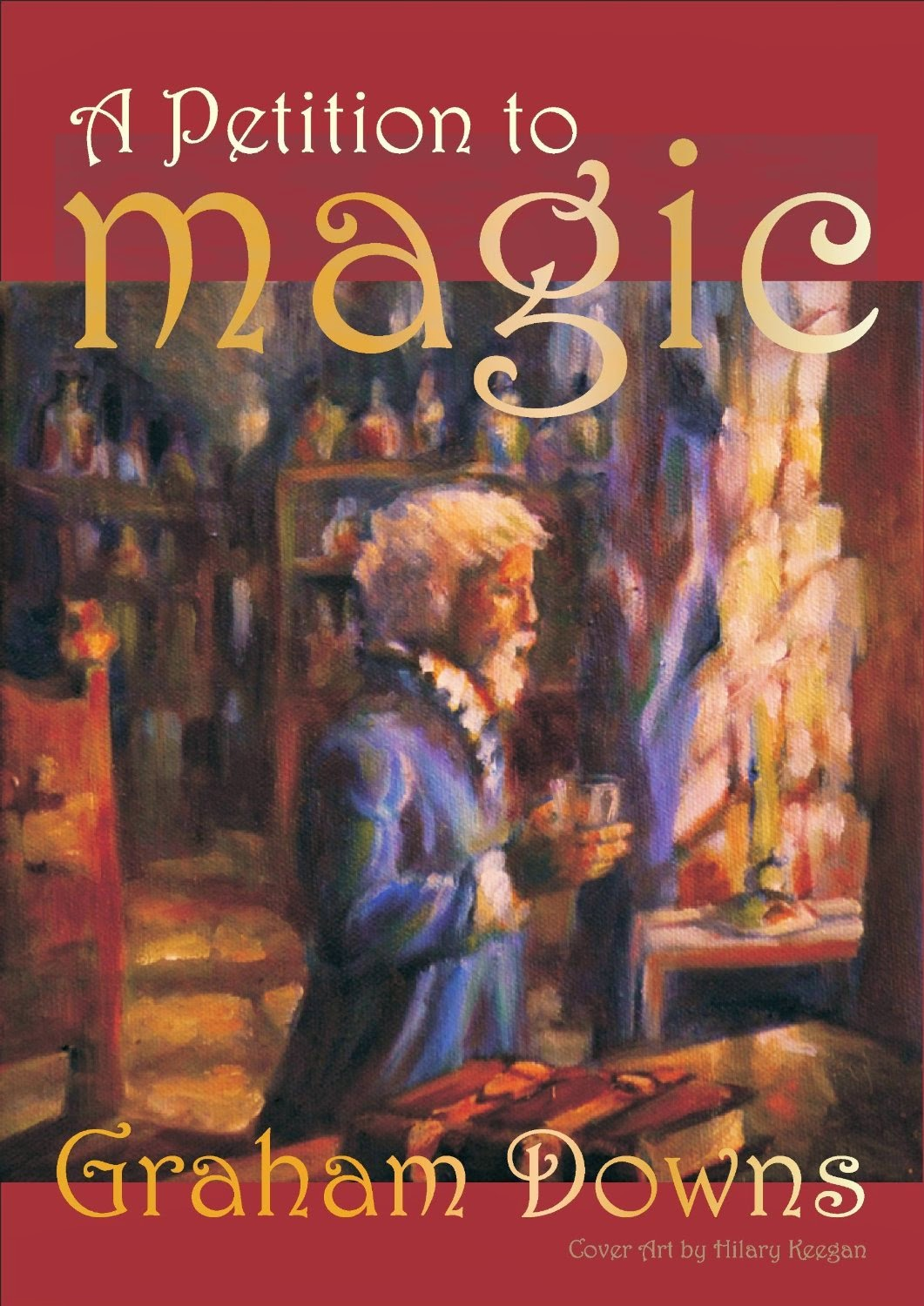 http://www.amazon.com/Petition-Magic-Graham-Downs-ebook/dp/B00ASVFXS0/ref=sr_1_1?s=digital-text&ie=UTF8&qid=1393759998&sr=1-1&keywords=a+petition+to+magic