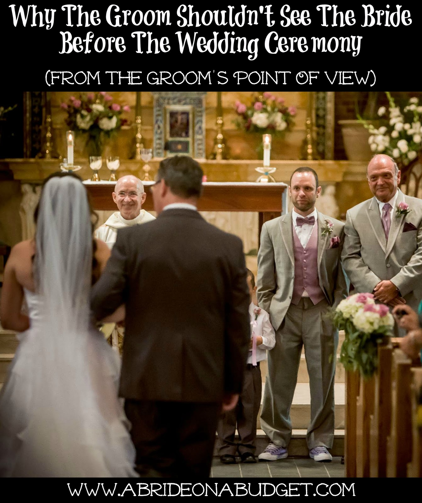 Why The Groom Shouldnt See Bride Before Wedding Ceremony From Grooms Point Of View