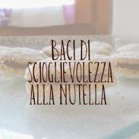 http://pane-e-marmellata.blogspot.com/2011/11/baci-di-scioglievolezza-alla-nutella.html