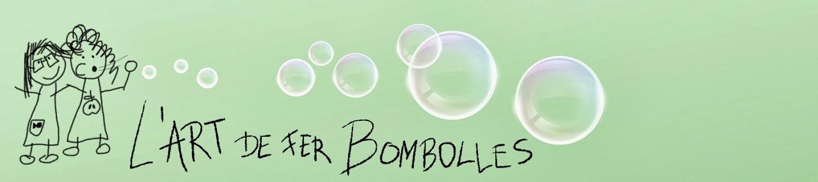 L'ART   DE   FER   BOMBOLLES