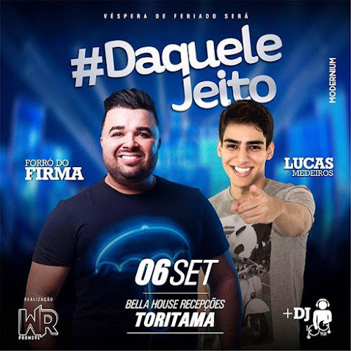 #DaqueleJeito 2016 ~ Bella House Recepções - Toritama-PE