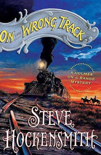"Book cover: ""On the Wrong Track,"" a ""Holmes on the Range Mystery,"" by Steve Hockensmith"