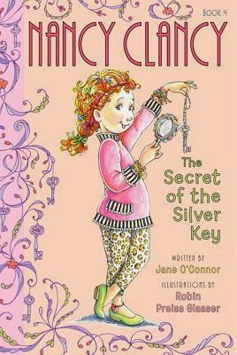 bookcover of Nancy Clancy #4, SECRET OF THE SILVER KEY by Jane O'Connor