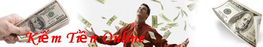 Kiếm Tiền Online - Kiếm Tiền Trên Mạng - Kiếm Tiền Trực Tuyến
