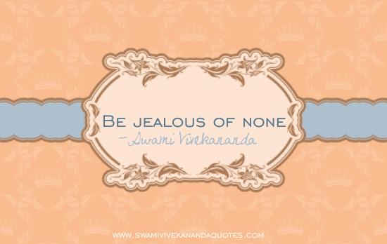 Swami Vivekananda quote: Be jealous of none