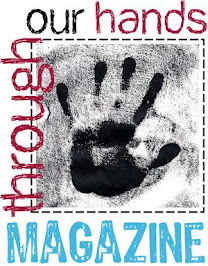Through Our Hands, The Magazine