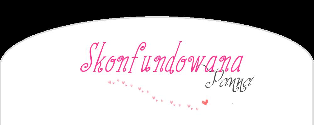 SkonfundowanaPanna Beauty Blog