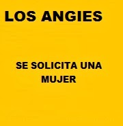 LOS ANGIES ..SE SOLICITA UNA MUJER