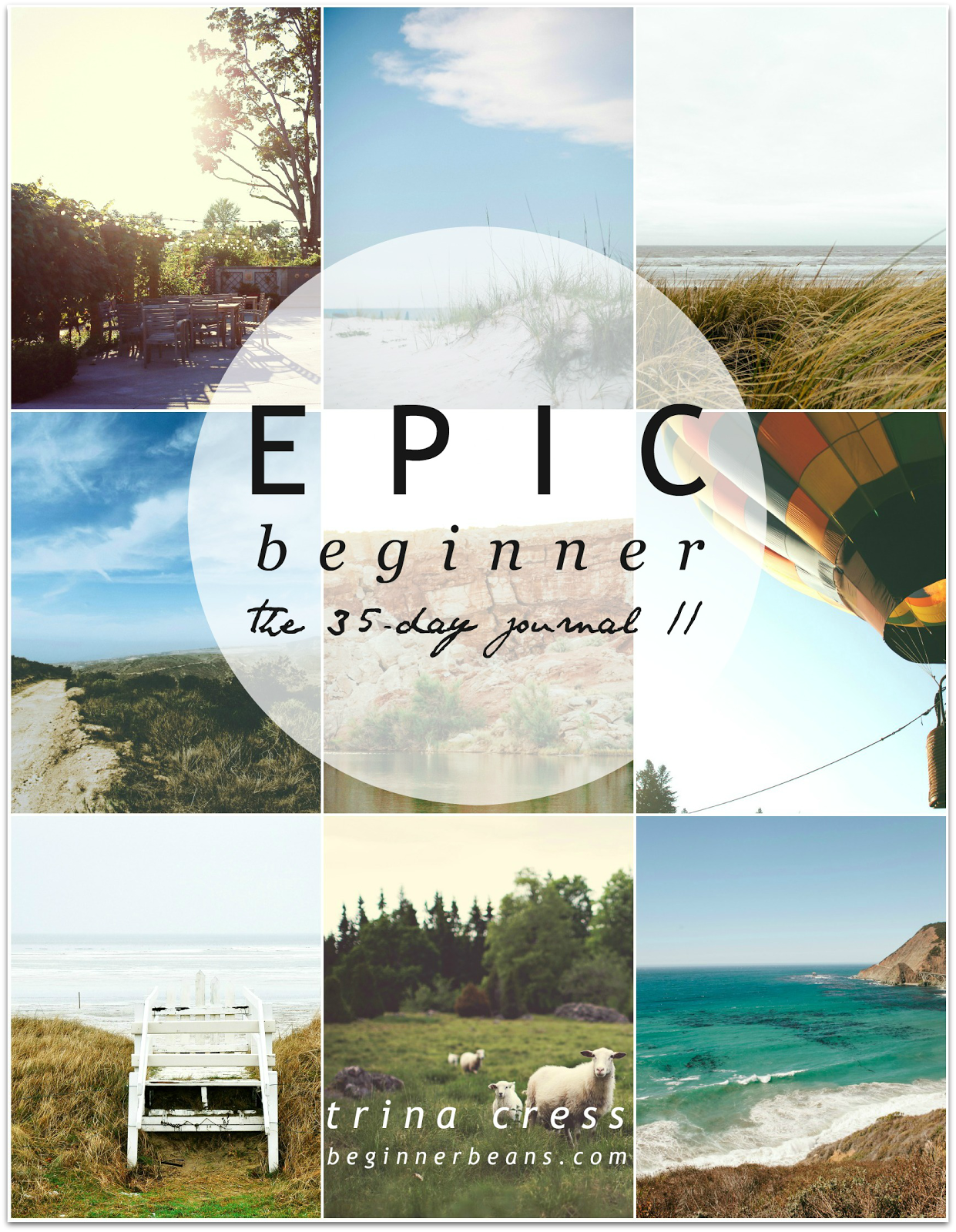 Epic Beginner; The 35-Day Journal for working through your own beginning on purpose on paper