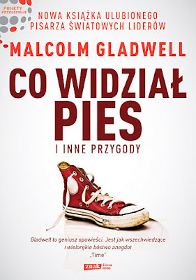 Co widział pies i inne przygody; What the Dog Saw and Other Adventures
