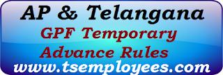 AP Telangana GPF Temporary Advance Rules