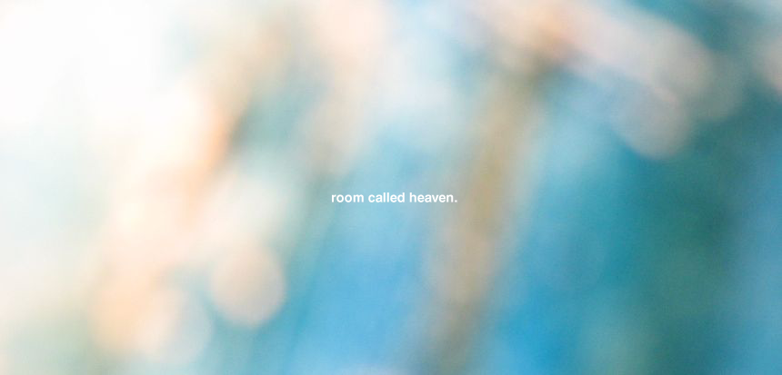 room called heaven.