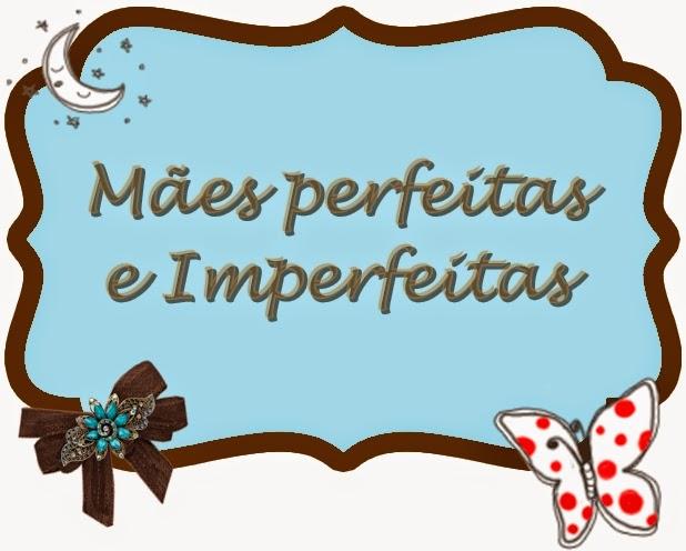 Mães Perfeitas e Imperfeitas