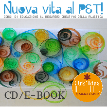 IMPARA LE TECNICHE PER CREARE CON LE BOTTIGLIE DI PLASTICA!