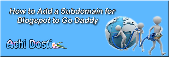 how to add a subdomain for blogspot to godaddy