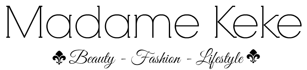 Madame Keke - Beauty Blog by Pakize Kapan