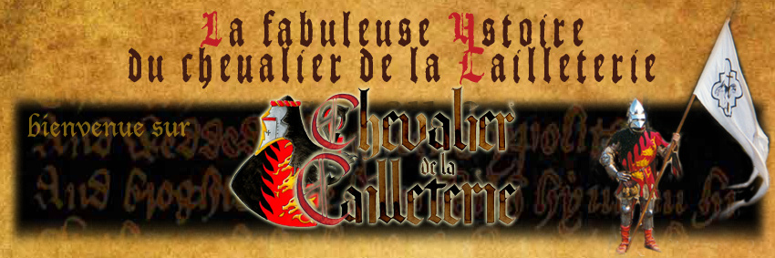La fabuleuse Ystoire du Chevalier de la Cailleterie