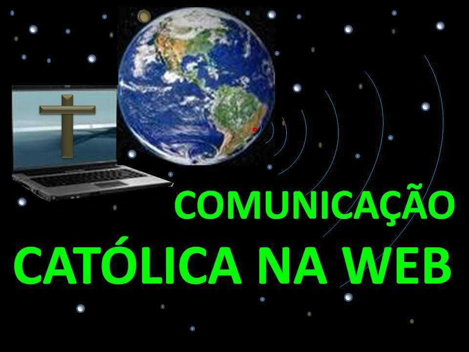 COMUNICAÇÃO CATÓLICA NA WEB