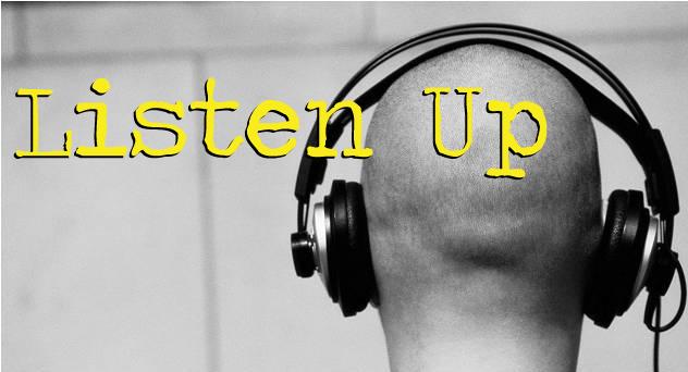 listen up: