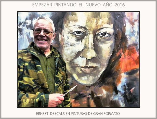 ERNEST DESCALS-ARTISTA-PINTOR-EMPEZAR-AÑO 2016-PINTURA-PINTAR-CUADROS-GRAN FORMATO-