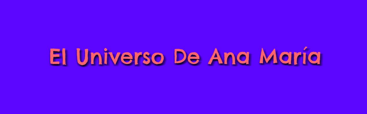 El Universo De Ana María