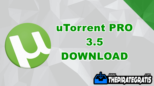 Download uTorrent Pro 3.5 ATIVADO PT-BR Completo