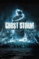 Sinopsis Film Ghost Storm