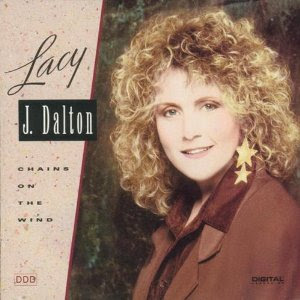 Chains On The Wind - Lacy J Dalton (1992)