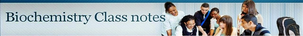 Biochemistry Class notes