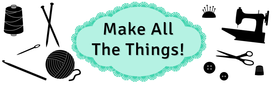 Make ALL The Things!