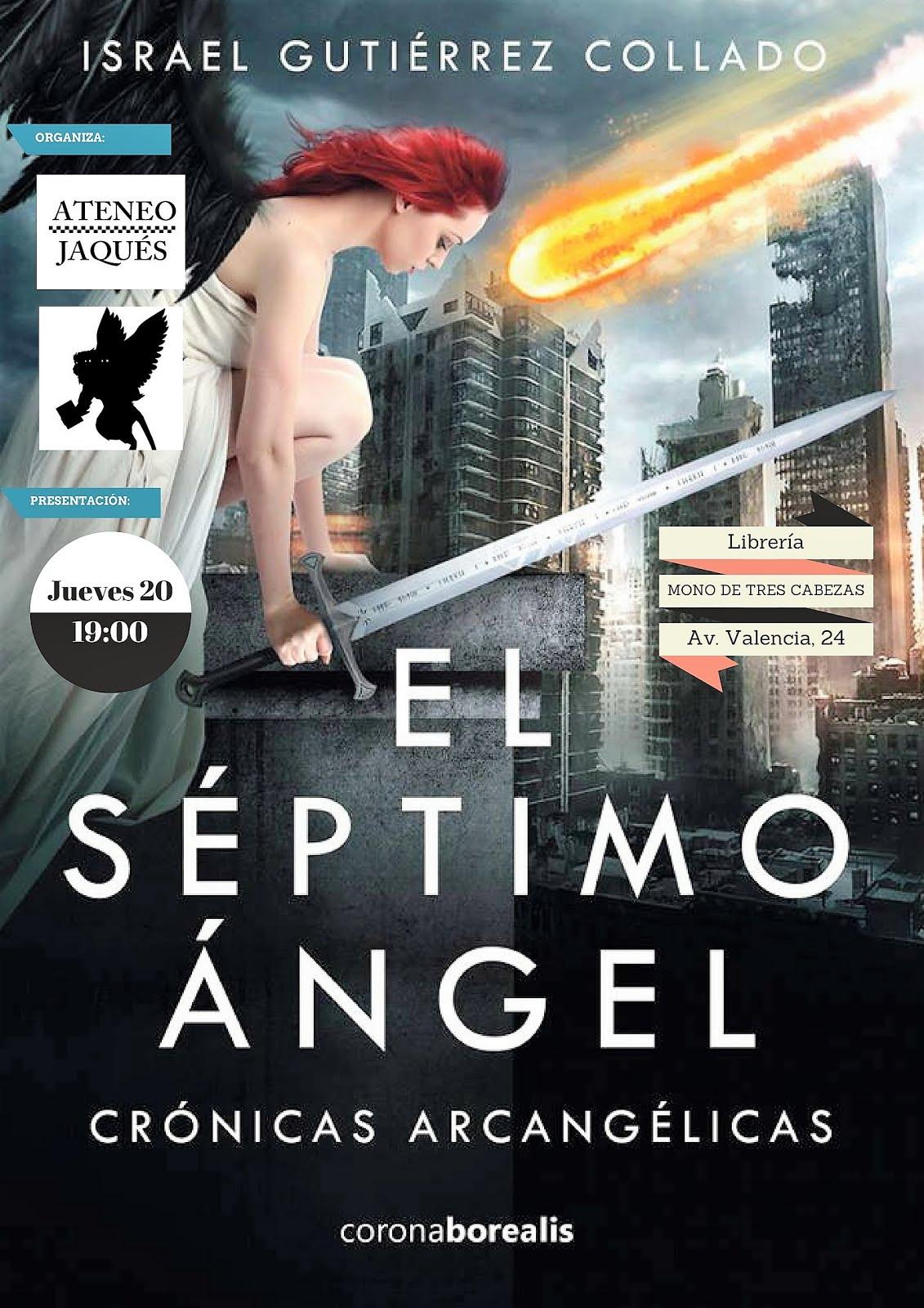 """JUEVES 20 abril (19,00) Presentación de """"El septimo ángel"""" de Israel Gutiérrez Collado"""