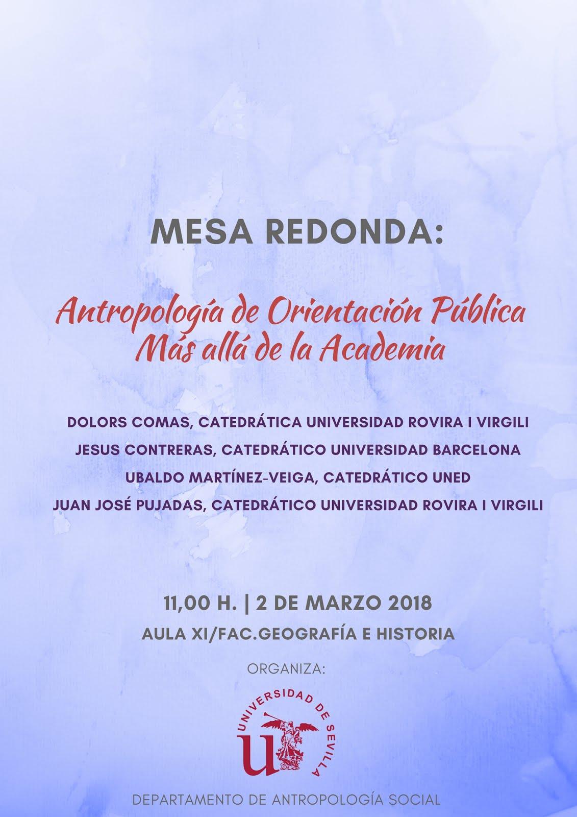 """VIERNES 2 MARZO. Mesa Redonda """"ANTROPOLOGÍA DE ORIENTACIÓN PÚBLICA.MÁS ALLÁ DE LA ACADEMIA"""""""