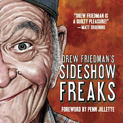 Drew Friedman's Sideshow Freaks  ORDER NOW!