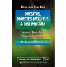 Buku Ajar Ilmu Gizi Obesitas, Diabetes Mellitus, Dislipidemia by Arisman