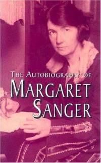 margaret sanger biography essay Essay sample on margaret sanger : more female essay topics introduction margaret louise higgins was born on margaret sanger: a biography.
