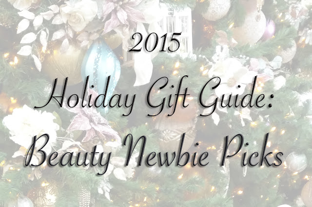 holiday gift guide 2015 beauty newbie picks